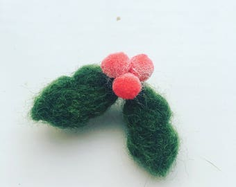 Needle Felted Holly Broach