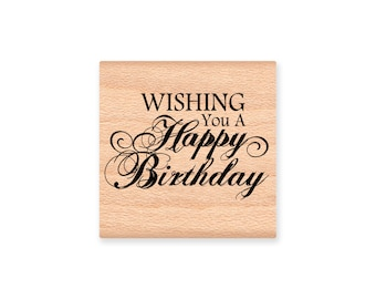 Wishing you a Happy Birthday- wood mounted Rubber Stamp (mcrs 26-19)