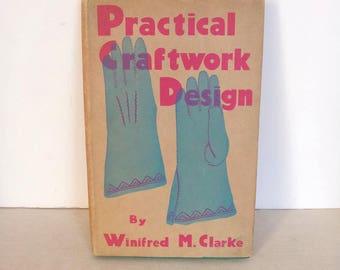Practical Craftwork Design, Winifred M. Clarke, 1937, Craft Instruction, Felt, Raffia, 1930s