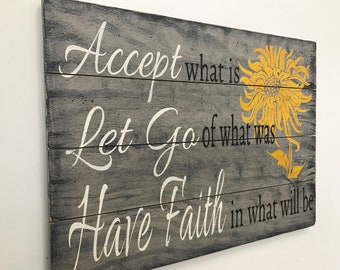 Accept What Is Let Go Of What Was Have Faith In What Will Be Wood Pallet Sign Inspirational Wall Decor Farmhouse Decor Sunflower Home Decor