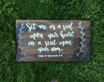 Song of Solomon Scripture Sign - Set Me As A Seal Upon Your Heart - Wood Sign - Songg of Solomon 8:6