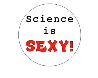 Science Is Sexy pinback button