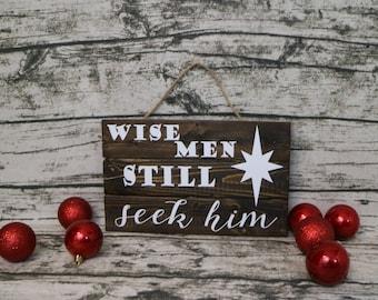 Wise Men Still Seek Him - Wood Sign