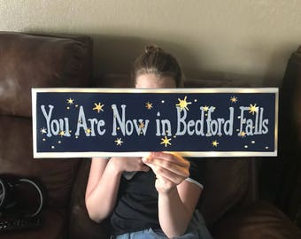 You Are Now In Bedford Falls Sign
