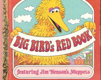 Vintage Childrens Book - Big Birds Red Book featuring Jim Hensons Muppets - CTW Sesame Street - a Little Golden Book - 1977