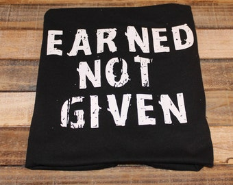 Earned not given tank; earned not given shirt; workout tank; racerback tank; women tank; earned not given; women workout tank