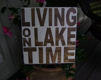 Living on Lake Time, Rustic Sign, Large Sign