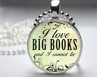 I LOVE Big Books and I Cannot Lie word quote Glass Dome Pendant Necklace