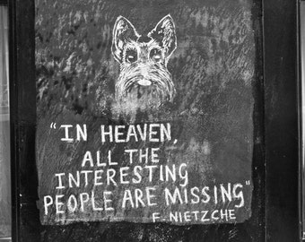 London Photography Print - Nietzsche Quote, Black and White - Writing on the Wall