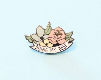 Doing My Best Hard Enamel Lapel Pin