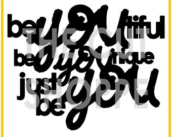 The Just Be You cut file, is a phrase that can be used for your scrapbooking and papercrafting projects.