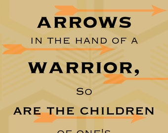 Like Arrows In The Hand Of A Warrior