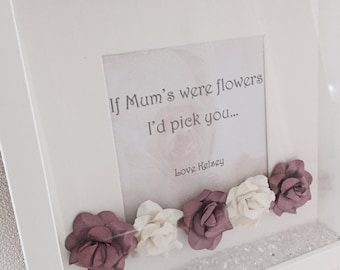 Personalised 'If Mum's Were Flowers' Print with Frame