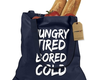 Hungry Tired Bored Cold Shopping Tote Bag