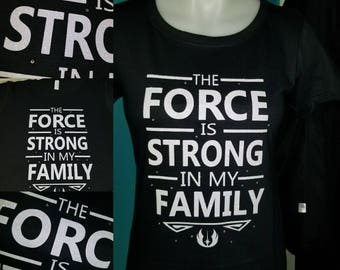 Star wars inspired/the force is strong in my family/disney/family shirts/the force/jedi/ladies/glitter/white print