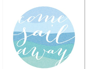 Come Sail Away Art Print / Beach Art Ocean Quote Design Nautical Wall Poster / 8x10