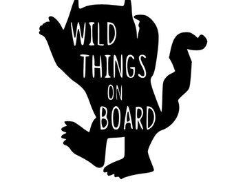 Wild things on board car decal