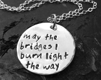 May the bridges I Burn Light the Way, Sterling Silver Inspirational Necklace, Inspirational Jewelry, Quote Necklace