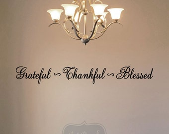 Grateful Thankful Blessed - Dining Room Wall Art Room Decor Decal Sign Table Centerpiece Accent Elegant Rustic Modern Contemporary Decor