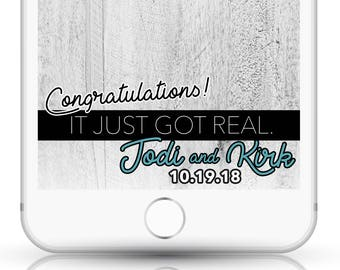 It Just Got Real, Custom Wedding Snapchat Filter, Funny Snapchat Filter, Wedding Humor, Wedding Funny,  Wedding Reception, Funny Geofilter