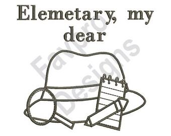 Elementary My Dear - Machine Embroidery Design