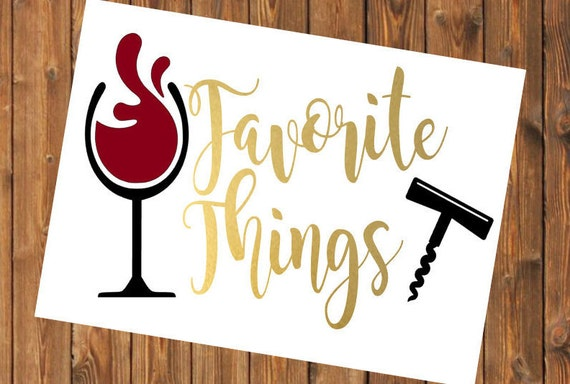 Free Shipping-Favorite Things Party, Wine Glass Corkscrew Bottle Opener, Red White Blush Wine, Yeti RTIC SIC Tumbler Cup Decal Sticker