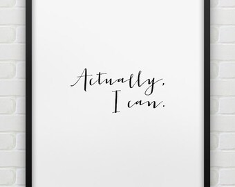printable typographic poster // Actually I can print // instant download print // black and white wall decor // motivational print