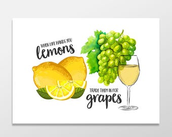 When Life Hands you Lemons Trade them in for Grapes funny encouragement card, drinking wine card, funny sympathy card, funny greeting card