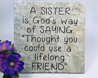 A sister is God's way . . . - saying, quote, 6 x 6 tile with stand, sister, gift, religious
