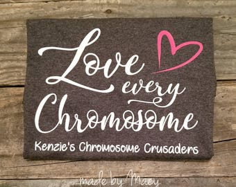 Adult Love every chromosome swirly script with heart shirt~Down syndrome~Kenzie's Chromosome Crusaders fundraiser~FREE SHIPPING