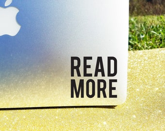 Read More Decal - Custom Size and Color - Laptop Sticker - MacBook Decal - Book Worm Sticker - More Books Sticker - Vinyl Car Decal