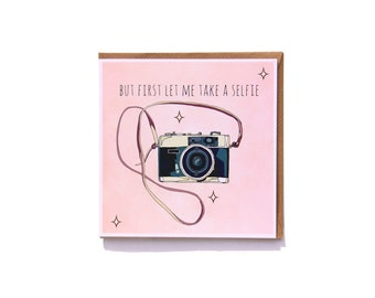 But first let me take a selfie - Quirky Camera Birthday Card Hand drawn