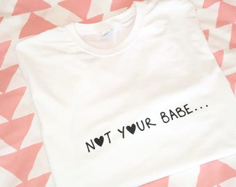 Not Your Babe Feminist T-Shirt