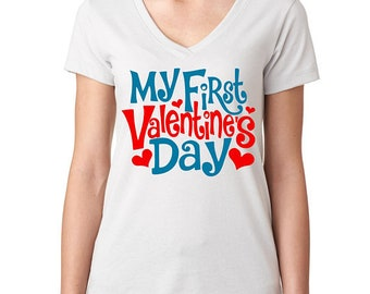 My First Valentine's Day T-Shirt - Valentine's T-Shirt - Graphic T-Shirt - Women's T-Shirt - Women's V-neck T-Shirt - Girlfriend T-Shirt