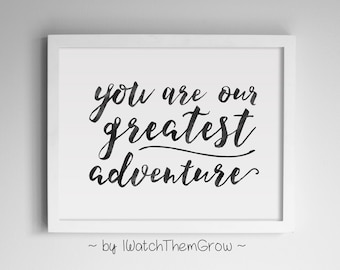 "Printable ""You Are Our Greatest Adventure"" Nursery Wall Art Quote, Black Watercolor Adventure Nursery Art 8x10 & 11x14JPG INSTANT DOWNLOAD"