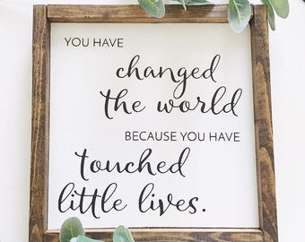 Teacher Sign, Changed the World, Inspirational, Wall Art, Quote, Home Decor, Wood Sign, Framed, Farmhouse, Rustic