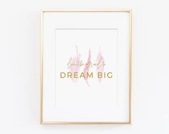 Dream Big Art Quote, Girls Nursery Decor, Pink and Gold Nursery, Feather Nursery Art, Don't Be Afraid, Inspirational Art Print, Motivational