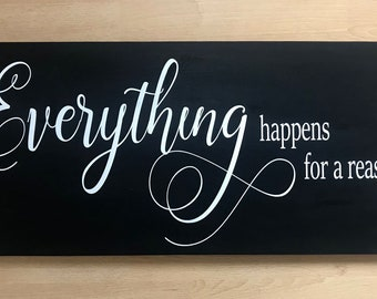 Everything Happens for a Reason Wood Sign / Fate Wooden Sign