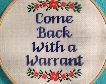 "PATTERN: Cross Stitch ""Come Back With a Warrant"" PATTERN *PDF* File"
