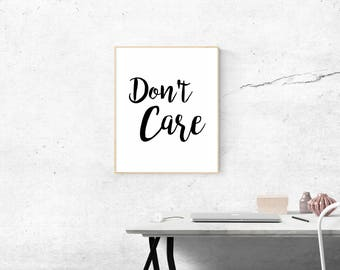 Downloadable Print Don't Care Typography Print