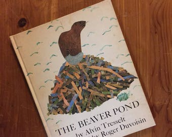 The Beaver Pond, by Alvin Tresselt and illustrated by Roger Duvoisin