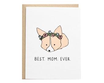 Meilleur maman carte, carte de fête des mères, carte de Corgi, chien maman, Couronne florale, jolie carte, anniversaire Maman