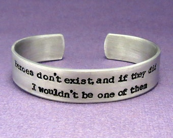 Sherlock Inspired - Heroes don't exist, and if they did I wouldn't be one of them - A Hand Stamped Aluminum Bracelet