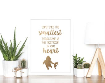 Sometimes the smallest things take up the most room in your heart - Winnie the Pooh and Piglet - Rose Gold Foil Print - Nursery Art