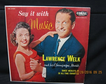 Lawrence Welk - Say it With Music - Coral Records