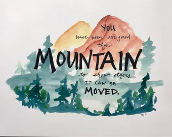 Print//Mountains Moved// Inspirational// Watercolor//Handlettered