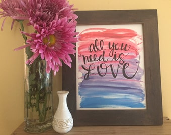 All You Need is Love, Handmade Watercolor Art Print
