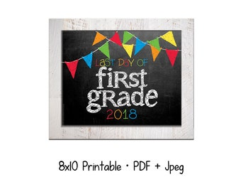 2018 Last day of School for First Grade.  DIY printable 8x10 photo prop for kids' last day of school, Instant Download.