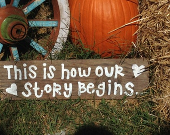 """RUSTIC Hand Painted WEDDING SIGN painted with the words """"This is How Our Story Begins"""", Recycled Wood Sign, Country wedding, Wedding Signage"""
