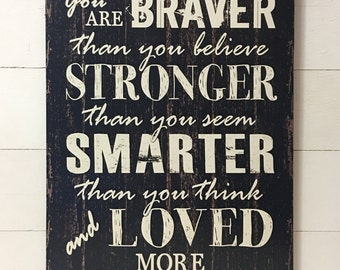 Black Rustic Primitive Wood Sign Always Remember, Braver than you Believe, family gift, signs, country plaque, Kids room, Inspirational